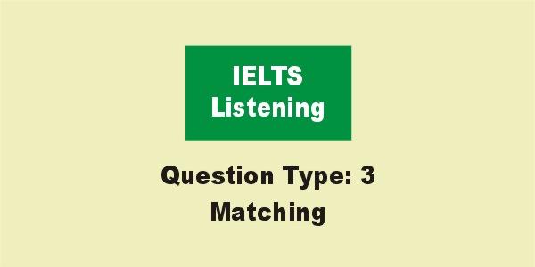 IELTS Listening Matching