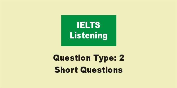 IELTS Listening Short Questions