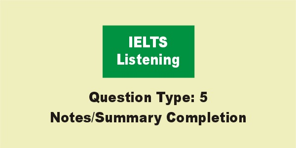 IELTS Listening Summary Completion