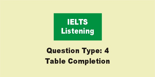 IELTS Listening Table Completion