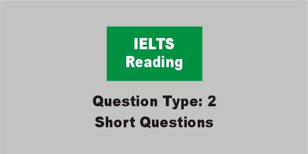 IELTS Reading Short Questions